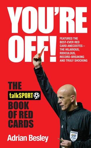 Download You're Off!: The TalkSport Book of Red Cards pdf epub