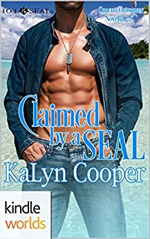 Hot SEALs: Claimed by a SEAL (Cancun/Hot SEALs Crossover) (Kindle Worlds Novella) (Cancun series Book 4) by [Cooper, KaLyn]