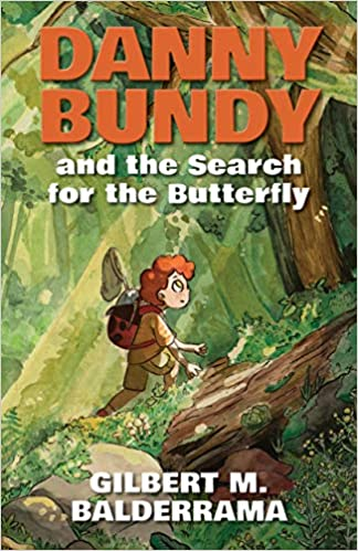 Gilbert M. Balderrama - Danny Bundy And The Search For The Butterfly