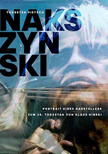 Download PDF NAKSZYNSKI - Portrait eines Darstellers - Zum 25. Todestag von Klaus Kinski