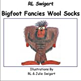 Bigfoot Fancies Wool Socks (Sheep In A Sweater) (Volume 2)