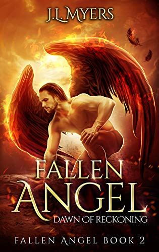 Fallen Angel 2: Dawn of Reckoning (New & Lengthened 2018 Edition) (History Of Lucifer And The Fallen Angels)