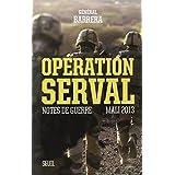 Opération Serval: Notes de guerres, Mali 2013