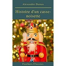 Histoire d'un casse-noisette (French Edition)