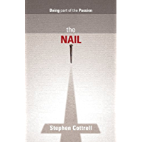 Nail, The: Being part of the Passion
