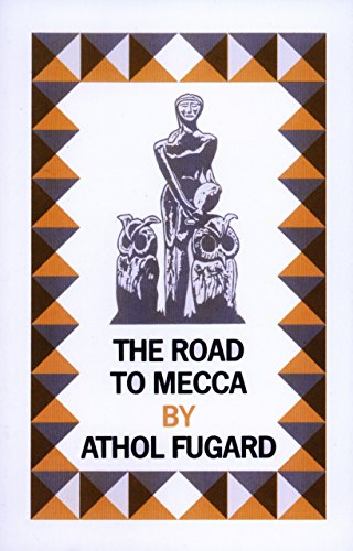 The road to mecca kindle edition by athol fugard arts the road to mecca by fugard athol fandeluxe Choice Image