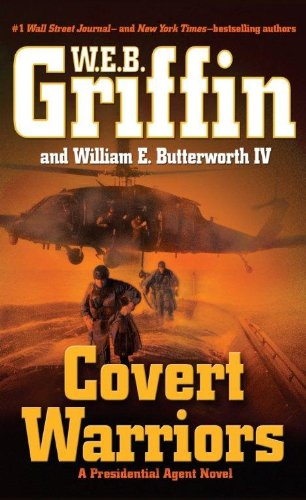 Covert Warriors by W. E. B. Griffin and William E. Butterworth IV