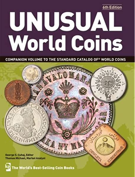 Unusual World Coins Unusual World Coins Companion Volume To Standard Catalog Of World Cuhaj George S Michael Thomas 9781440217029 Amazon Com Books