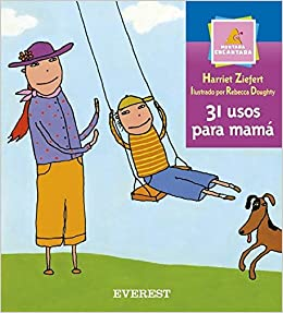 31 Usos Para Mama/31 Uses for Mother (Montana Encantada) (Spanish Edition): Harriet Ziefert, Rebecca Doughty: 9788424187774: Amazon.com: Books