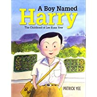A Boy Named Harry: The Childhood of Lee Kuan Yew