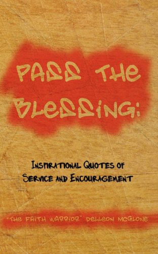 Download Pass The Blessing: Inspirational Quotes of Service and Encouragement PDF