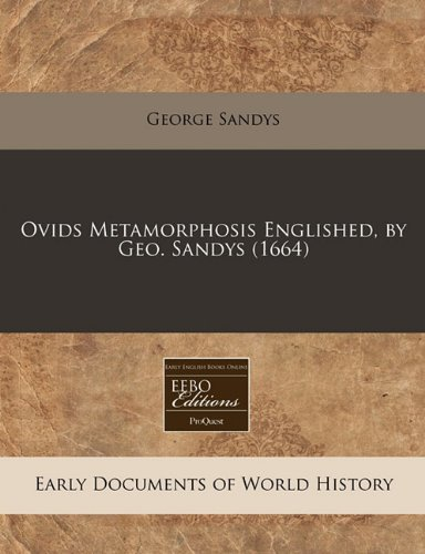 Ovids Metamorphosis Englished, by Geo. Sandys (1664) ebook