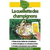 La cueillette des champignons: Petit guide digital des champignons comestibles (eGuide Nature t. 1) (French Edition)