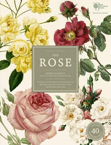 - The Rose: The History of the World's Favourite Flower in 40 Captivating Roses with Classic Texts and Rare Beautiful Prints