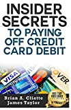 Credit Card Debt-Free For Life : Discover the Fastest, Cheapest, and Easiest Way To Paying Off Credit: (Debt Free, Debt Management, Credit Card-Debt Free Strategies, How to Get Out of Debt Forever)
