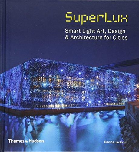- SuperLux: Smart Light Art, Design & Architecture for Cities
