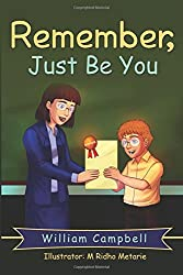 Children's Book Review: Remember, Just Be You by William Campbell