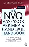 The NVQ Assessor, Verifier and Candidate Handbook: A Practical Guide to Units A1, A2 and V1, and STTTLSS Domain E