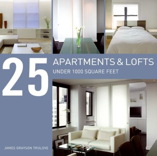 25 APARTMENTS AND LOFTS UNDER 1000 SQUARE FEET