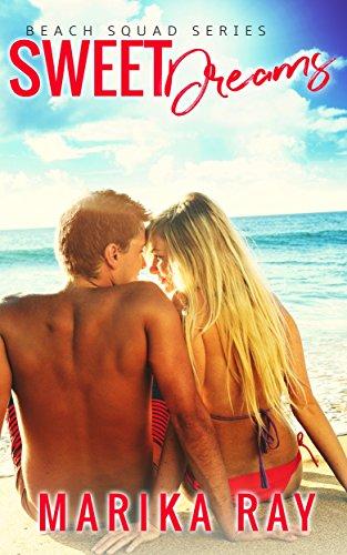 Sweet Dreams (The Beach Squad Book 1) ()