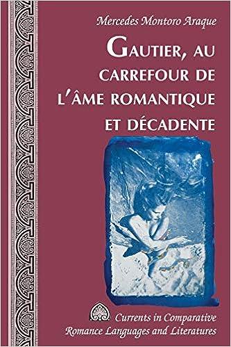 Gautier, Au Carrefour de lAme Romantique Et Decadente ...