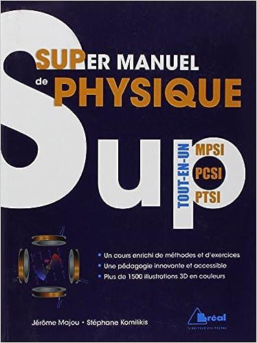 Supermanuel de physique ! Tout le programme PCSI MPSI PTSI