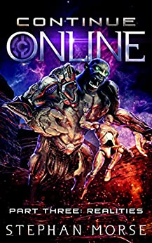 Continue Online Part 3: Realities by [Morse, Stephan]