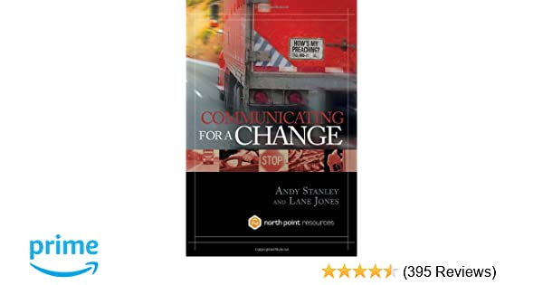 Amazon.com: Communicating for a Change: Seven Keys to Irresistible  Communication (North Point Resources) (9781590525142): Andy Stanley, Lane  Jones: Books