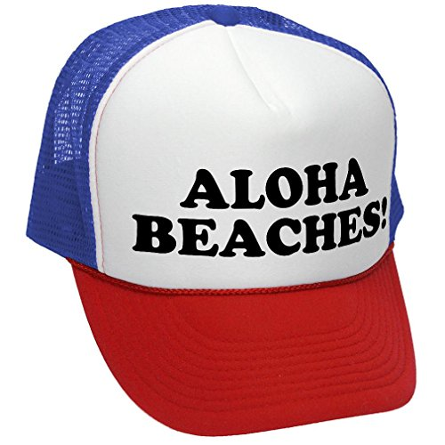 ALOHA BEACHES! - funny party joke gag - Adult Trucker Cap Hat, RWB (Funny Caps)