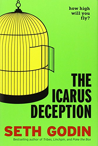 The Icarus Deception: How High Will You Fly? [Seth Godin] (Tapa Dura)