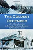 img - for The Coldest December: a Short Story Collection to Remember the Halifax Explosion book / textbook / text book