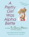 A Pretty Girl Was Alpha Bette, Shannah B. Godfrey, 1434373525