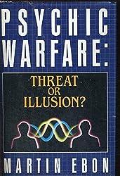 Psychic warfare: Threat or illusion?