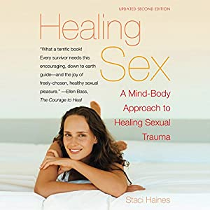 Healing Sex: A Mind-Body Approach to Healing Sexual Trauma Audiobook