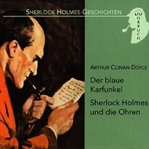 Der blaue Karfunkel - Sherlock Holmes und die Ohren Hörbuch
