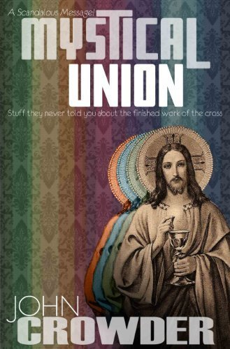 (Mystical Union : Stuff they never told you about the finished work of the Cross)