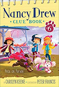 Pets on Parade (Nancy Drew Clue Book Book 6) by [Keene, Carolyn]