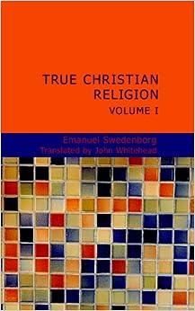 True Christian Religion, Volume 1
