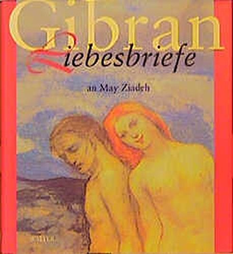 Liebesbriefe an May Ziadeh