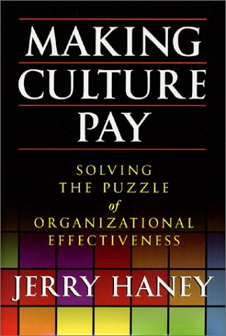 Making Culture Pay: Solving the Puzzle of Organizational Effectiveness ebook