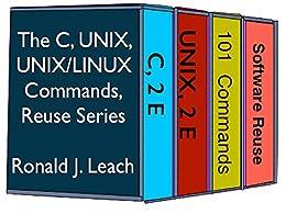 The C, UNIX, UNIX/Linux Commands, and Reuse Series