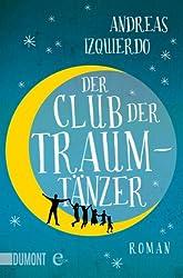 Der Club der Traumtänzer: Roman (Taschenbücher) (German Edition)