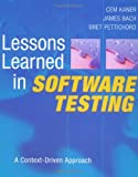 Lessons Learned in Software Testing, Cem Kaner and James Bach, 0471081124