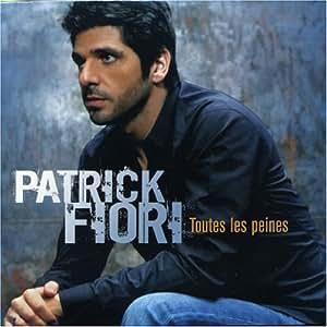 Patrick Fiori - Toutes Les Peines - Amazon.com Music