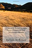 Strange Scriptures That Perplex the Western Mind, Barbara Bowen, 1494456443