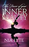 The Power of Your Inner Beauty, Nia Lyte, 1491258292