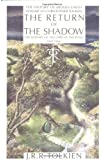 Return of the Shadow: The History of the Lord of the Rings, Part One (History of Middle-earth)