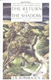 The Return of the Shadow: The History of the Lord of the Rings, The History of Middle-Earth, Part 1, Vol. 6