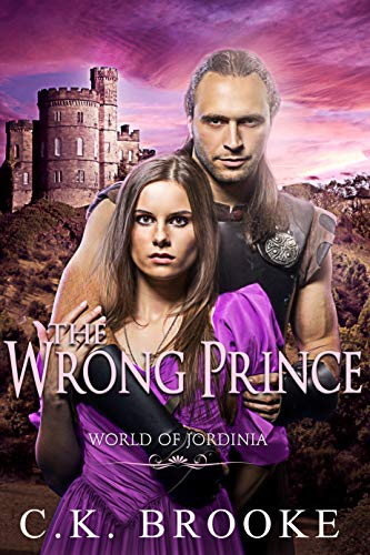 The Wrong Prince: A Romantic Fantasy Adventure (World of Jordinia)