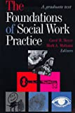 Foundations of Social Work Practice : A Graduate Text, , 0871012375